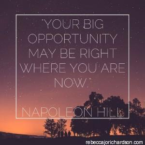 Your big opportunity may be right where